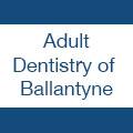 Adult Dentistry Of Ballantyne - Charlotte, NC