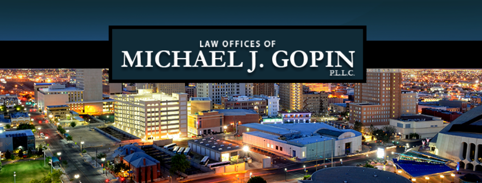 Law Offices of Michael J Gopin, PLLC reviews | Legal Services at 10516 Montwood Dr. - El Paso TX